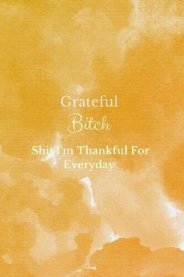 Grateful Bitch by Pretty Swearing Paperie