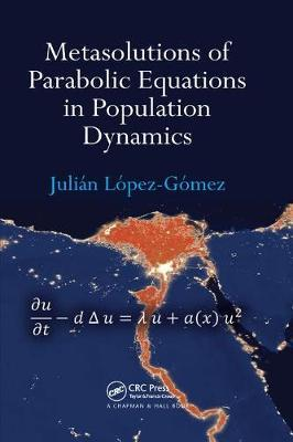 Metasolutions of Parabolic Equations in Population Dynamics by Julian Lopez-Gomez image