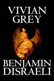 Vivian Grey by Benjamin Disraeli image