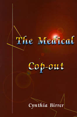 The Medical Cop-Out by Cynthia Birrer image