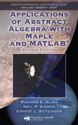 Applications of Abstract Algebra with Maple and MATLAB by Richard E. Klima image