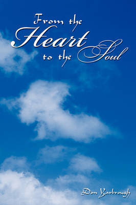From the Heart to the Soul by Don Yarbrough