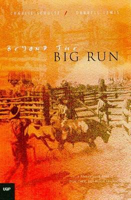 Beyond the Big Run: Station Life in Australia's Last Frontier by Schultz C & Lewis Darrell