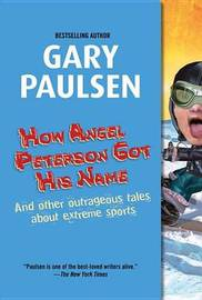 How Angel Peterson Got Name by Gary Paulsen image