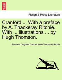 Cranford ... with a Preface by A. Thackeray Ritchie. with ... Illustrations ... by Hugh Thomson. by Elizabeth Cleghorn Gaskell