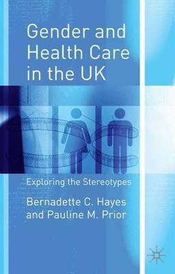 Gender and Health Care in the UK by Bernadette C. Hayes image