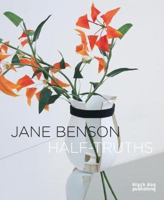 Jane Benson: Half-Truths by Jane Benson