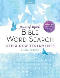 Peace of Mind Bible Word Search: Old & New Testaments by Linda Peters