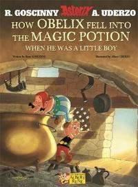 Asterix: How Obelix Fell into the Magic Potion by Rene Goscinny