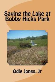 Saving the Lake at Bobby Hicks Park by Jr Odie Jones image