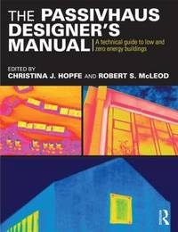 The Passivhaus Designer's Manual