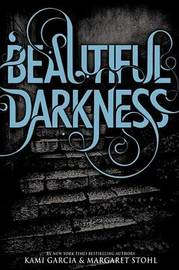 Beautiful Darkness (Caster Chronicles #2) by Kami Garcia