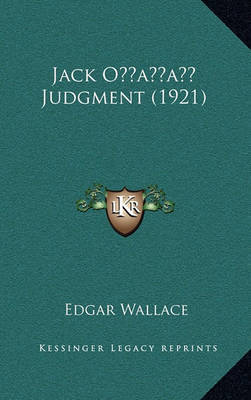 Jack Oacentsa -A Cents Judgment (1921) by Edgar Wallace