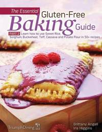 The Essential Gluten-Free Baking Guide Part 2 by Iris Higgins