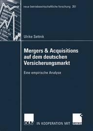 Mergers & Acquisitions Auf Dem Deutschen Versicherungsmarkt by Ulrike Settnik