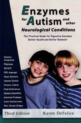 Enzymes for Autism and Other Neurological Conditions by Karen DeFelice image