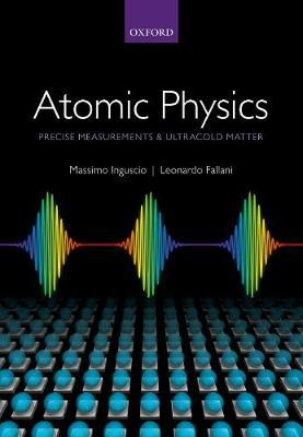 Atomic Physics: Precise Measurements and Ultracold Matter by Massimo Inguscio image