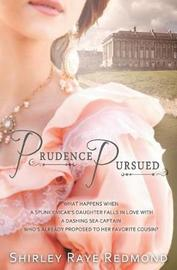 Prudence Pursued by Shirley Raye Redmond