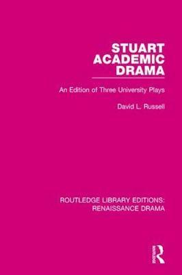 Stuart Academic Drama by David L Russell