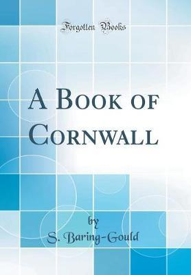 A Book of Cornwall (Classic Reprint) by S Baring.Gould image