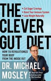 The Clever Gut Diet by Michael Mosley