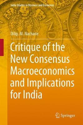 Critique of the New Consensus Macroeconomics and Implications for India by Dilip. M. Nachane image