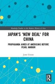 """Japan's """"New Deal"""" for China by June Grasso"""