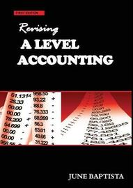 Revising A Level Accounting by June Baptista