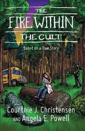 The Fire Within The Cult by Courtnie J Christensen