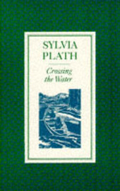 Crossing the Water by Sylvia Plath image
