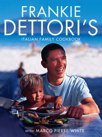 Frankie Dettori's Italian Family Cookbook by Marco Pierre White image
