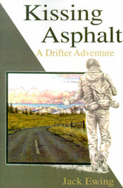 Kissing Asphalt: A Drifter Adventure by Jack Ewing image