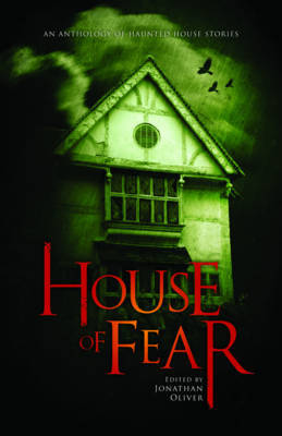 House of Fear: An Anthology of Haunted House Stories by Christopher Priest