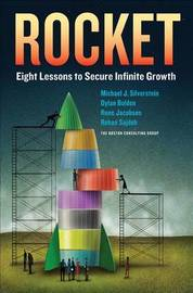 Rocket: Eight Lessons to Secure Infinite Growth by Michael J. Silverstein