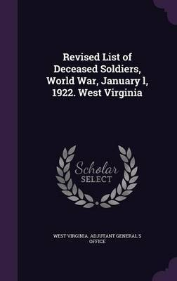 Revised List of Deceased Soldiers, World War, January L, 1922. West Virginia
