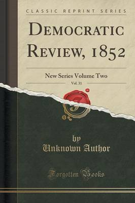 Democratic Review, 1852, Vol. 31 by Unknown Author