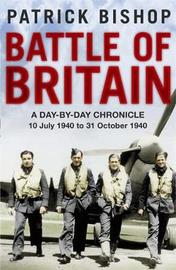 Battle of Britain by Patrick Bishop