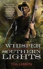Whisper of Southern Lights by Tim Lebbon