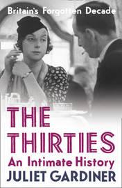 The Thirties by Juliet Gardiner image