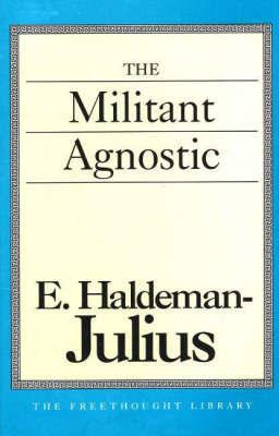 The Militant Agnostic by E. Haldeman-Julius image