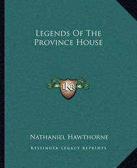 Legends of the Province House by Nathaniel Hawthorne