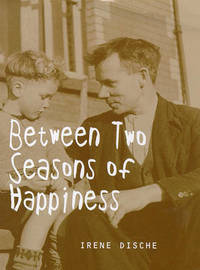 Between Two Seasons of Happiness by Irene Dische image