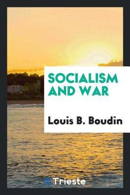 Socialism and War by Louis B. Boudin image