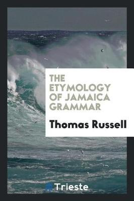 The Etymology of Jamaica Grammar by Thomas Russell image