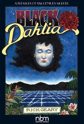 Black Dahlia (2nd Edition) by Rick Geary