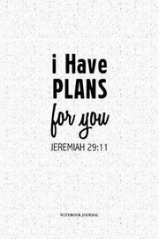I Have Plans For You Jeremiah 29 by Penswag Journals image