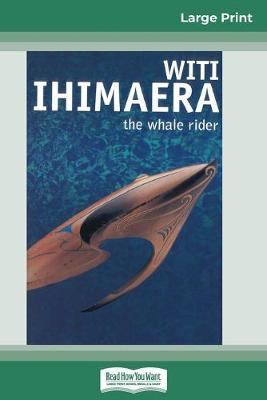 The Whale Rider (16pt Large Print Edition) by Witi Ihimaera