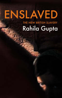 Enslaved: The New British Slavery by Rahila Gupta image