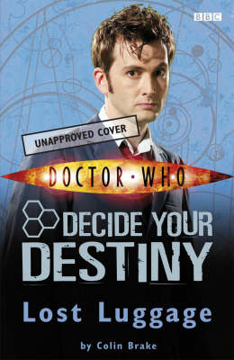 Doctor Who: Lost Luggage: Story 1: Decide Your Destiny by Colin Brake image