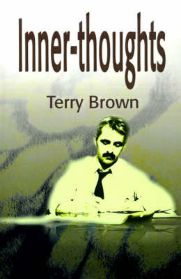 Inner-Thoughts: A Collection of Poems by Terry L. Brown